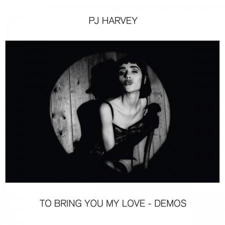 PJ Harvey: To Bring You My Love - Demos - Plak