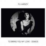 PJ Harvey: To Bring You My Love - Demos - Plak