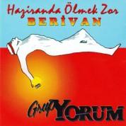 Grup Yorum: Haziranda Ölmek Zor / Berivan - CD