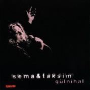 Sema & Taksim: Gülnihal - CD
