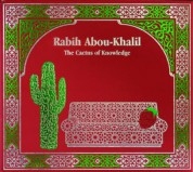 Rabih Abou-Khalil: The Cactus Of Knowledge - CD