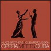 Klazz Brothers: Opera Meets Cuba - CD