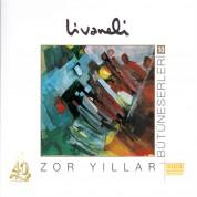 Zülfü Livaneli: Zor Yıllar - CD