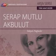 Serap Mutlu Akbulut: TRT Arşiv Serisi 3 - İnleyen Nağmeler - CD