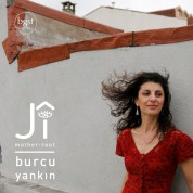 Burcu Yankın: Ji / Mother-root - CD
