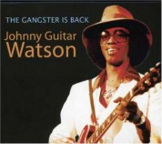 Johnny Guitar Watson: The Gangster Is Back - CD