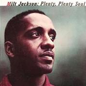 Milt Jackson: Plenty Plenty Soul - Plak