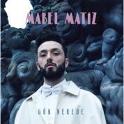 Mabel Matiz: Gök Nerede - Plak