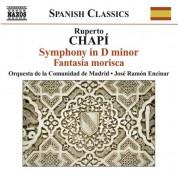 José Ramón Encinar: Chapi, R.: Symphony in D Minor / Fantasia Morisca - CD