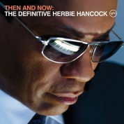 Herbie Hancock: Then and Now: The Definitive Herbie Hancock - CD