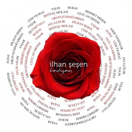 İlhan Şeşen, Çeşitli Sanatçılar: Hediyem - CD
