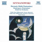 Szymanowski: Harnasie / Mandragora / Etude for Orchestra - CD