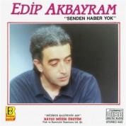 Edip Akbayram: Senden Haber Yok - CD