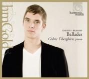 Cedric Tiberghien: Chopin, Brahms: Ballades - CD