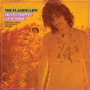 The Flaming Lips: Death Trippin' At Sunrise: Rarities, B-Sides & Discs 1986-1990 - Plak