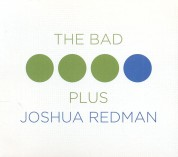 The Bad Plus, Joshua Redman: The Bad Plus feat. Joshua Redman - CD