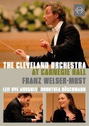 Leif Ove Andsnes, Dorothea Roschmann, The Cleveland OrchestraFranz Welser-Möst: The Cleveland Orchestra at Carnegie Hall - DVD