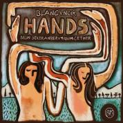Blanc & Noir, Selin Şekeranber, Yudum Çetiner: Hands - CD