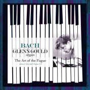 Glenn Gould: Bach: The Art of the Fugue - Plak