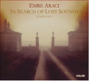 Emre Aracı: In Search of Lost Sounds Symphony - CD