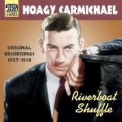 Carmichael, Hoagy: Riverboat Shuffle (1927-1938) - CD