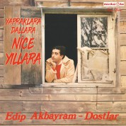 Edip Akbayram: Nice Yıllara Gülüm - Plak