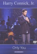 Harry Connick, Jr.: In Concert: Only You - DVD