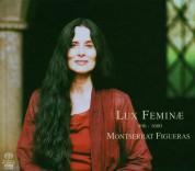 Montserrat Figueras: Lux Feminæ & 900 - 1600 - SACD