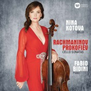 Nina Kotova: Rachmaninov & Prokofiev: Cello Sonatas - CD