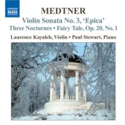 Laurence Kayaleh: Medtner: Works for Violin and Piano (Complete), Vol. 1 - CD