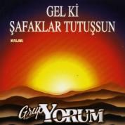 Grup Yorum: Gel Ki Şafaklar Tutuşsun - CD