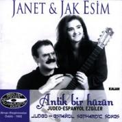 Janet & Jak Esim Ensemble: Antik Bir Hüzün (Judeo Espanyol Ezgiler) - CD