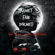 Ahmet Faik Dökmeci: Bir Kaç Yılın Öyküsü - Plak