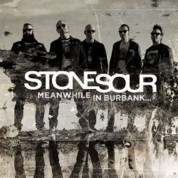 Stone Sour: Meanwhile in Burbank - Plak