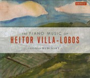 Sonia Rubinsky: The Piano Music of Heitor Villa-Lobos - CD