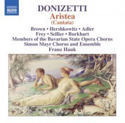 members Bavarian State Opera Chorus, Franz Hauk, Simon Mayr Choir, Simon Mayr Ensemble: Donizetti: Aristea - CD