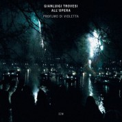 Gianluigi Trovesi all'opera - Profumo di Violetta - CD