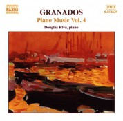 Douglas Riva: Granados, E.: Piano Music, Vol.  4 - Romantic Waltzes / Poetic Waltzes / Aragonese Rhapsody - CD