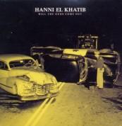 Hanni El Khatib: Will The Guns Come Out - Plak
