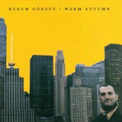 Kerem Görsev: Warm Autumn - CD