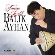 Balık Ayhan: Tonton Balık - CD