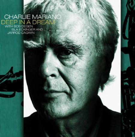 Charlie Mariano: Deep In A Dream - CD