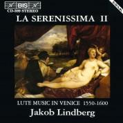 Jakob Lindberg: La Serenissima II - Lute Music in Venice 1550 -1600 - CD