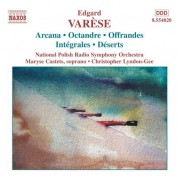 Christopher Lyndon-Gee: Varese: Orchestral Works, Vol. 1 - Arcana / Integrales / Deserts - CD