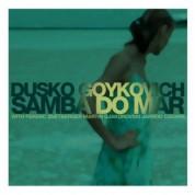 Dusko Goykovich: SAMBA DO MAR - CD