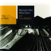 Memphis Slim, Willie Dixon: Aux Trois Mailletz - Jazz in Paris - CD