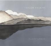 Taylor Haskins: Fuzzy Logic - CD