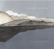 Taylor Haskins: Fuzzy Logic - CD