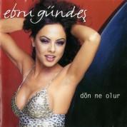 Ebru Gündeş: Dön Ne Olur - CD