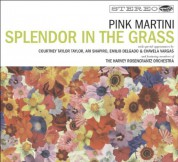 Pink Martini: Splendor in the Grass - CD